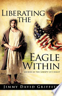 Ebook Liberating the Eagle Within Epub Jimmy David Griffith Apps Read Mobile