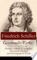 Gesammelte Werke  Dramen  Gedichte  Erz  hlungen  Theoretische Schriften und Historiografische Werke