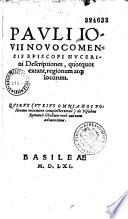 Pauli Jovii,... Descriptiones, quotquot extant, regionum atque locorum, quibus... de piscibus romanis libellum... adjunximus. [Edidit B. J. Herold.]