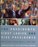 The Presidents  First Ladies  and Vice Presidents  White House Biographies  1789 2009 Hardbound Edition