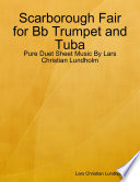 Scarborough Fair for Bb Trumpet and Tuba   Pure Duet Sheet Music By Lars Christian Lundholm