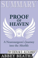 Summary Of Proof Of Heaven A Neurosurgeon S Journey Into The Afterlife By Eben Alexander Iii M D