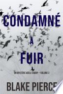 Condamné a fuir (Un Mystère Adèle Sharp — Volume 2)