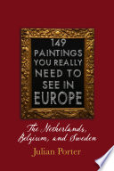 149 Paintings You Really Should See In Europe The Netherlands Belgium And Sweden