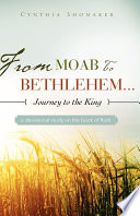 From Moab to Bethlehem   Journey to the King