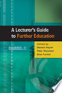 A Lecturer s Guide to Further Education