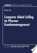 Computer Aided Selling im Pharma-Kundenmanagement