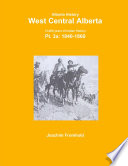 Alberta History  West Central Alberta  13 000 years of Indian History  Pt 3a  1840