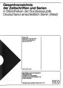 Gesamtverzeichnis der Zeitschriften und Serien in Bibliotheken der Bundesrepublik Deutschland einschliesslich Berlin (West).