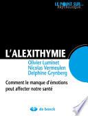 L'alexithymie Comment Le Manque D'emotions Peut Affecter Notre Sante par Delphine Grynberg, Graeme Taylor, Olivier Luminet, Nicolas VERMEULEN