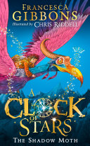 A Clock of Stars: The Shadow Moth Book