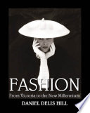 Fashion from Victoria to the New Millennium