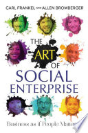 The Art Of Social Enterprise : a social-and-environmental-costs-be-damned attitude. nonprofits, while more focused...