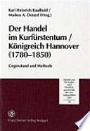Der Handel im Kurfürstentum/Königreich Hannover (1780-1850)