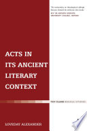 Acts in its Ancient Literary Context