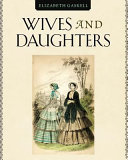Wives and Daugthers by Elizabeth Cleghorn Gaskell