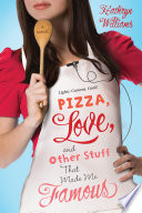 Pizza  Love  and Other Stuff That Made Me Famous Book PDF