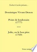 Dominique Vivant Denon   Point de Lendemain   Julie  Ou Le Bon P  re