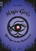 Magic Girls - Gefangen in der Unterwelt