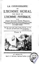 La connoissance de l'homme moral par celle de l'homme physique ; Observations sur les maladies de l'âme pour servir de suite au traité de la connoissance de l'homme moral par celle de l'homme physique