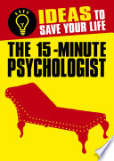 The 15 Minute Psychologist