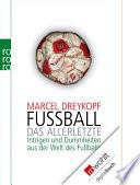 Fußball - Das Allerletzte