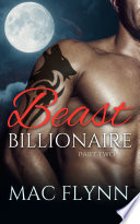 Beast Billionaire 2 Bad Boy Alpha Billionaire Werewolf Shifter Romance