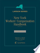 New York Workers` Compensation Handbook, 2016 Edition