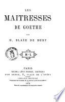 Les maitresses de Goethe par H  Blaze de Bury