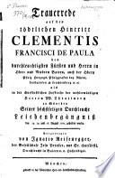 Trauerrede auf den tödtlichen Hintritt Clementis Francisci de Paula ... in Ober- und Niedern Baiern, auch der Obern Pfalz Herzogs ...
