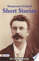 Maupassant Complete Short Stories