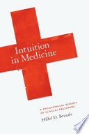 Intuition In Medicine : and philosophical reasoning and what...
