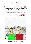 Voyage    Marseille  Eine einfache Geschichte auf Franz  sisch f  r Anf  nger