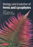 Biology and Evolution of Ferns and Lycophytes A Thorough Coverage Of Fundamental Topics Necessary