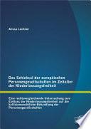 Das Schicksal der europäischen Personengesellschaften im Zeitalter der Niederlassungsfreiheit: Eine rechtsvergleichende Untersuchung zum Einfluss der Niederlassungsfreiheit auf die kollisionsrechtliche Behandlung der Personengesellschaften