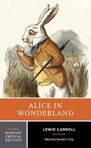 Alice in Wonderland  Third Edition   Norton Critical Editions