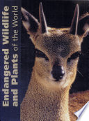 Endangered Wildlife and Plants of the World Endangered Wildlife And Plants Throughout The