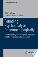 Founding Psychoanalysis Phenomenologically
