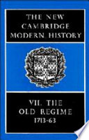 The New Cambridge Modern History  Volume 7  The Old Regime  1713 1763