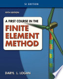 A First Course in the Finite Element Method  SI Version