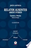 Relatos Ausentes / Absent Stories