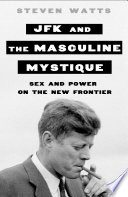 JFK and the Masculine Mystique