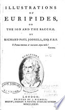 Illustrations of Euripides  on the Ion and the Bacchae