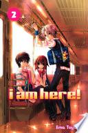 I Am Here  Volume 2