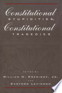 Constitutional Stupidities  Constitutional Tragedies