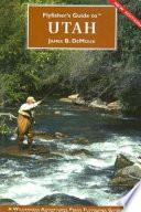 Flyfisher s Guide to Utah