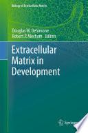 Extracellular Matrix in Development