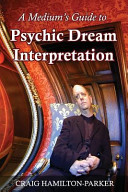 A Medium s Guide to Psychic Dream Interpretation Book PDF