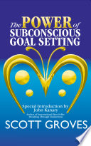 The Power Of Subconscious Goal Setting