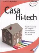 Casa hi tech  Regole e consigli per scegliere e sopravvivere alla tecnologia domestica